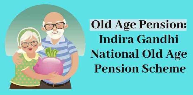 Indira Gandhi National Old Age Pension